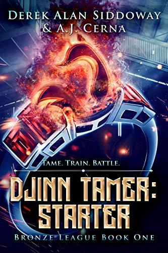 (Starter: A Monster Battling LitRPG (Djinn Tamer - Bronze League Book 1) )