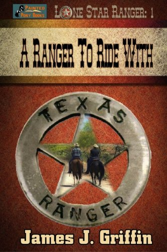 A Ranger to Ride With (Lone Star Ranger) (Volume 1)