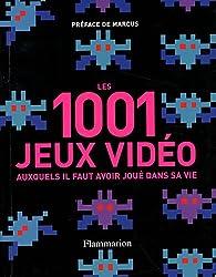 Les 1001 jeux vidéo auxquels il faut avoir joué dans sa vie par Tony Mott
