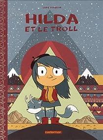 Hilda, Tome 1 : Hilda et le troll par Pearson