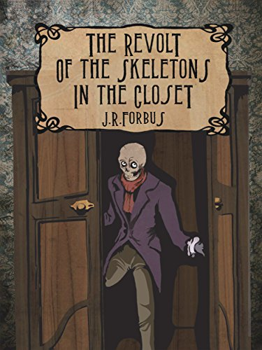 The Revolt of the Skeletons in the Closet (Fun Books to Read) -