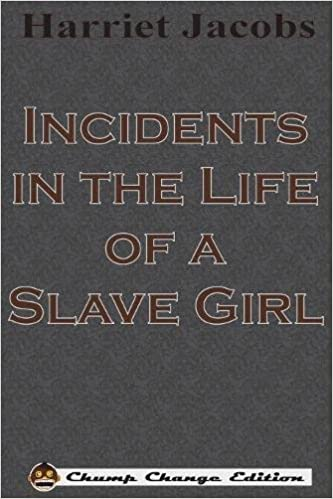 incidents in the life of a slave girl chump change edition  incidents in the life of a slave girl chump change edition harriet jacobs 9781640320307 amazon com books