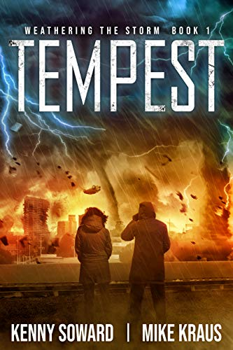 Tempest - Weathering the Storm Book 1: (A Thrilling Post-Apocalyptic Survival Series) by [Soward, Kenny, Kraus, Mike]
