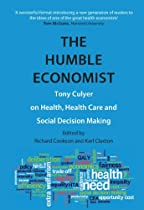 The Humble Economist: Tony Culyer on Health, Health Care and Social Decision Making