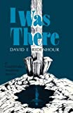 I Was There: A Good Friday Tenebrae Service by David E. Ridenhour (1988-01-01)