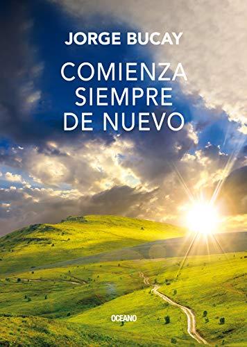 Comienza Siempre de Nuevo (Biblioteca Jorge Bucay)