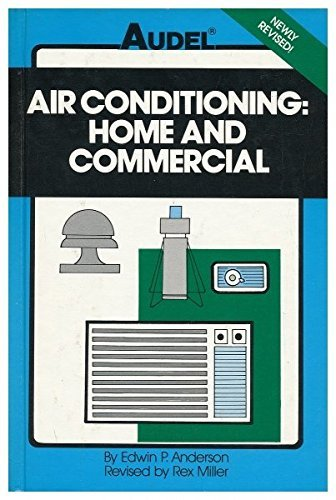 Air Conditioning: Home and Commercial (Audel) by Edwin P. Anderson (1986-08-01)