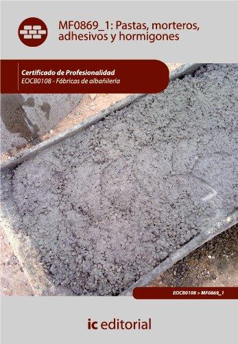 Descargar Libro Pastas, Morteros, Adhesivos Y Hormigones Juan José Trujillo Cebrián