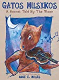 img - for Gatos Musikos: A Secret Told by the Moon book / textbook / text book