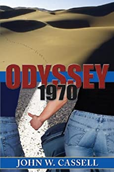 Odyssey: 1970 (Cassell Faction Trilogy Book 2) by [John W. Cassell]