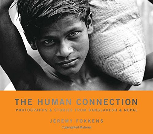 The Human Connection: Photographs & Stories from Bangladesh & Nepal