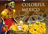 Colorful Mexico 2016: Mexico, this colorful country, invites you to discover its beautiful cities and landscapes (Calvendo Places)