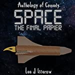 Space: The Final Papier | Lee J Isserow