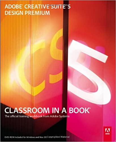 Adobe Creative Suite 5 Design Premium Classroom In A Book Adobe Creative Team 9780321704504 Amazon Com Books