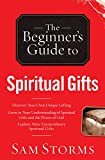 The Beginner's Guide to Spiritual Gifts, Sam Storms, 0764215922