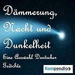 Dämmerung, Nacht und Dunkelheit   Johann Wolfgang von Goethe,Friedrich Nietzsche