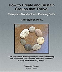 How to Create and Sustain Groups that Thrive: Therapist's Workbook and  Planning Guide
