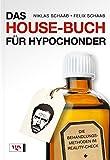 Das House-Buch für Hypochonder: Die Behandlungsmethoden im Reality-Check