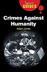 Crimes Against Humanity: A Beginner's Guide (Beginner's Guides)