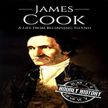 James Cook: A Life from Beginning to End Audiobook by Hourly History Narrated by Bridger Conklin