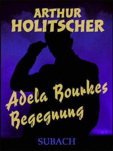 Adela Bourkes Begegnung (German Edition)