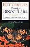 img - for Butterflies through Binoculars: A Field Guide to the Boston-New York-Washington Region by Glassberg, Jeffrey (1993) Paperback book / textbook / text book