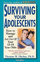 Surviving Your Adolescents: How to Manage—and Let Go of—Your 13–18 Year Olds