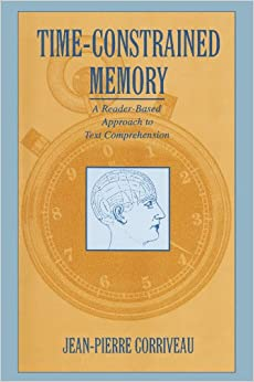 Time-constrained Memory: A Reader-based Approach To Text Comprehension