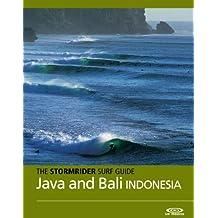 The Stormrider Surf Guide - Java and Bali (Stormrider Surf Guides)