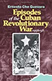 Episodes of the Cuban Revolutionary War, 1956-58, Ernesto Che Guevara, 0873488245