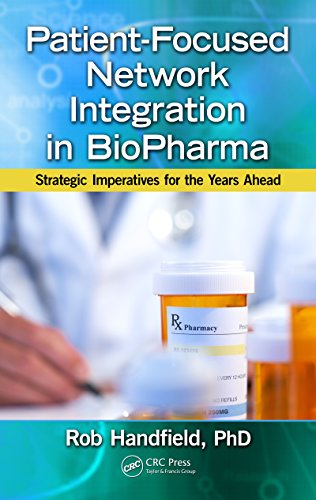 Download Patient-Focused Network Integration in BioPharma: Strategic Imperatives for the Years Ahead Pdf