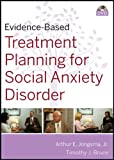 Evidence-Based Treatment Planning for Social Anxiety Disorder, Arthur E. Jongsma and Timothy J. Bruce, 047041507X