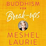 Buddhism for Break-ups | Meshel Laurie