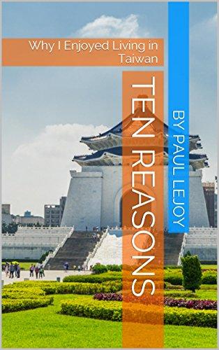 Ten Reasons: Why I Enjoyed Living in Taiwan