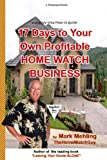 17 Days To Your Own Profitable Home Watch Business: A Step-By-Step Success Manual (39pageguidebooks)
