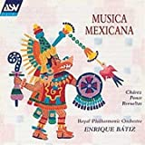 Music - Musica Mexicana: Chavez, Ponce & Revueltas