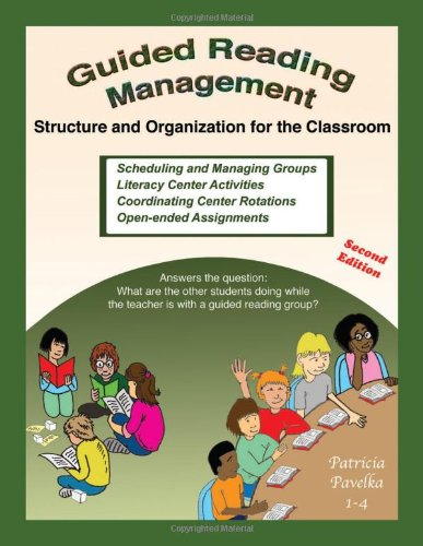 Guided Reading Management: Structure and Organization for the Classroom