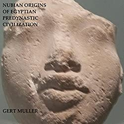 Nubian Origins of Egyptian Predynastic Civilization