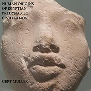 Nubian Origins of Egyptian Predynastic Civilization Audiobook
