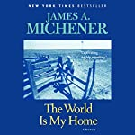 The World Is My Home: A Memoir | James A. Michener