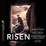 Risen: The Novelization of the Major Motion Picture | Angela Hunt