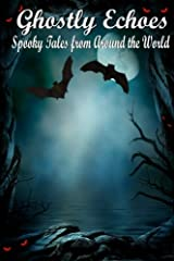 Ghostly Echoes: Spooky Tales from Around the World Paperback