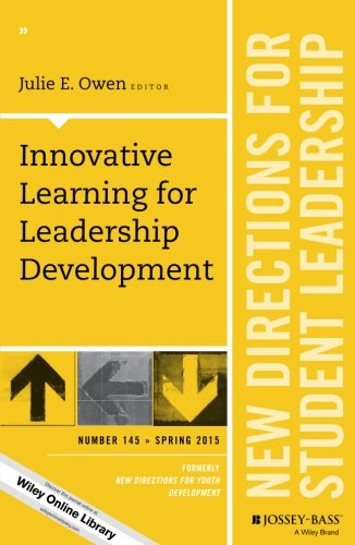Innovative Learning for Leadership Development: New Directions for Student Leadership, Number 145 (J-B SL Single Issue Student Leadership)
