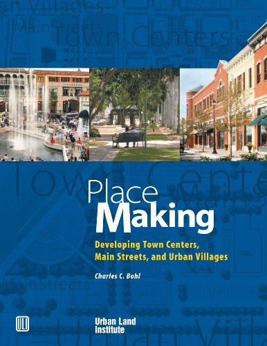 Place Making: Developing Town Centers, Main Streets, and Urban - Place Main