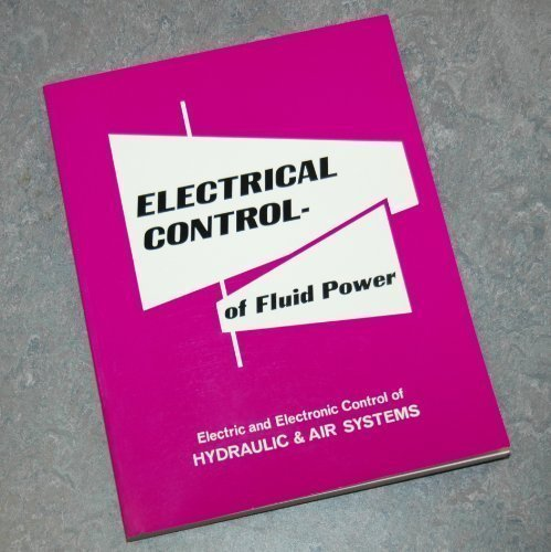Electrical Control of Fluid Power: Electric and Electronic Control of Hydraulic & Air Systems (Best Education System In India)