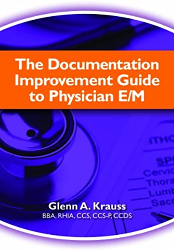 the documentation improvement guide to physician e m 9781601468994 rh amazon com Physician Documentation Templates Medical Documentation
