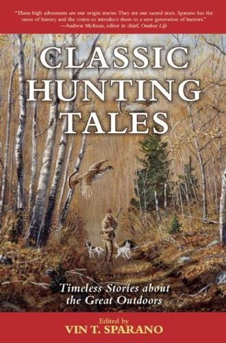 Classic Hunting Tales: Timeless Stories about the Great - Stores Field Roosevelt