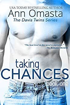 Taking Chances ~ The Davis Twins Series ~ Book 1 by [Omasta, Ann]