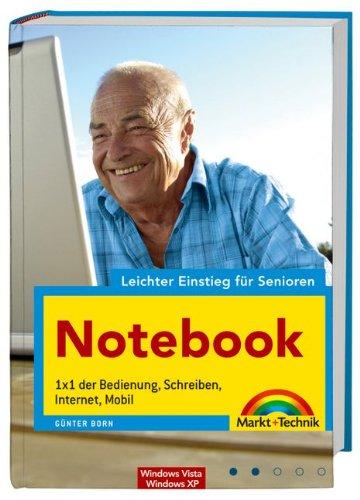 Notebook - leichter Einstieg für Senioren - für Windows Vista und Windows XP: 1x1 der Bedienung, Schreiben, Internet, Mobil Gebundenes Buch – 11. September 2007 Günter Born Markt+Technik Verlag 3827242908 Benutzeroberflächen