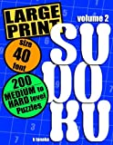 Large Print Sudoku: 200 Medium to Hard Level Puzzles (Volume 2)